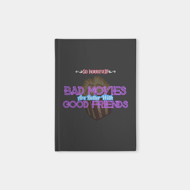 Bad Movies Are Better With Good Friends