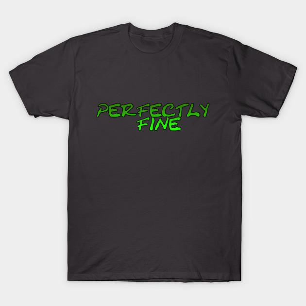 Perfectly Fine Chris Ray Gun T Shirt TeePublic