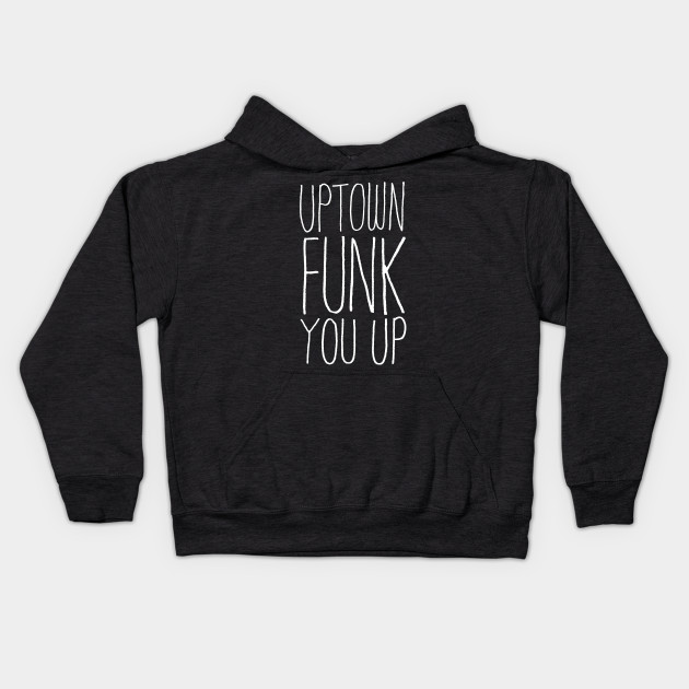 Uptown Funk You Up typographic