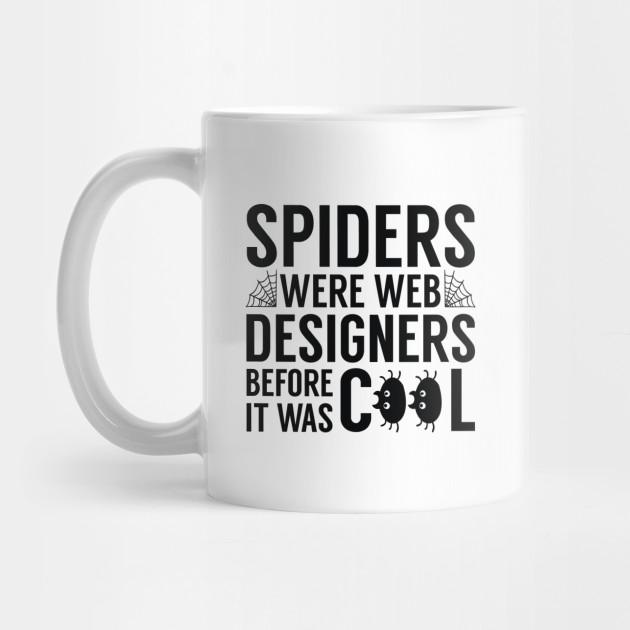 spiders were web designers web designer mug teepublic