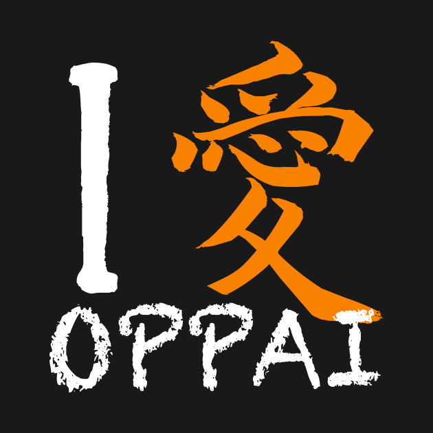 I Love Oppai Shirt Symbols Mean Love In Japanese Oppai T