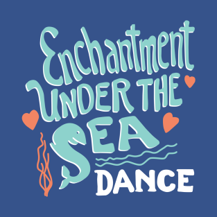 Enchantment Under the Sea t-shirts
