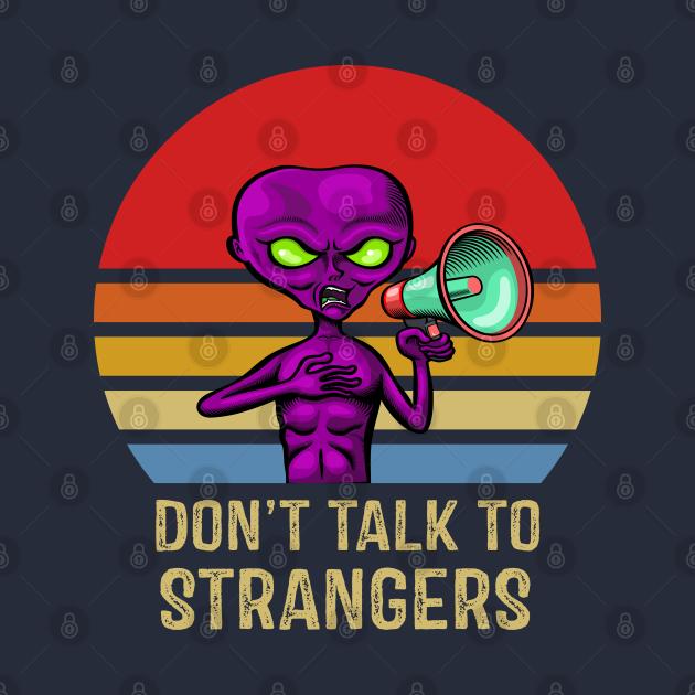 Don't Talk To Strangers Retro Vintage