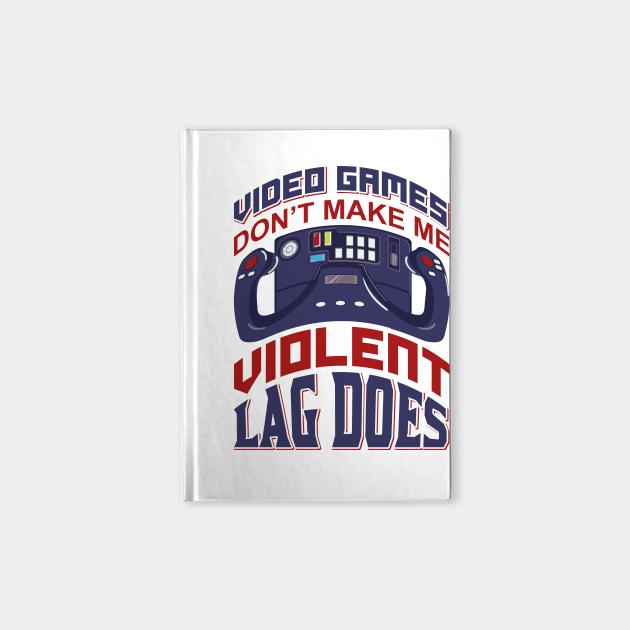 Video Games Don't Make Me Violent Funny Gaming
