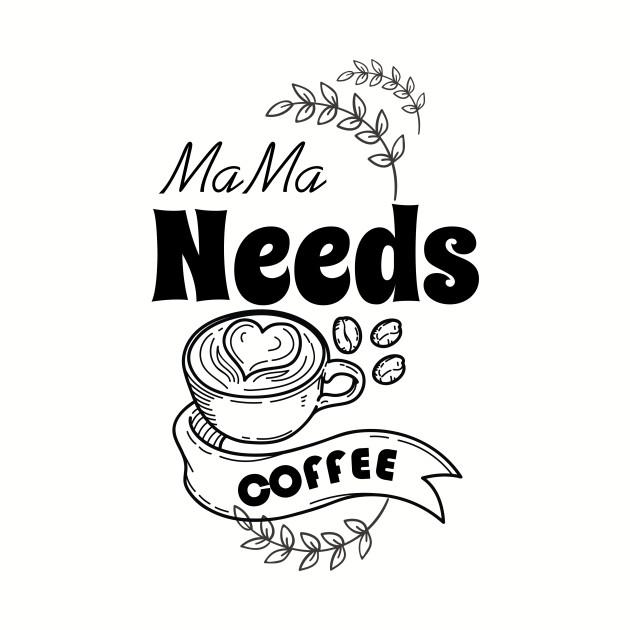 f585c66f0141 mama needs coffee - Mama Needs Coffee - Baseball T-Shirt | TeePublic