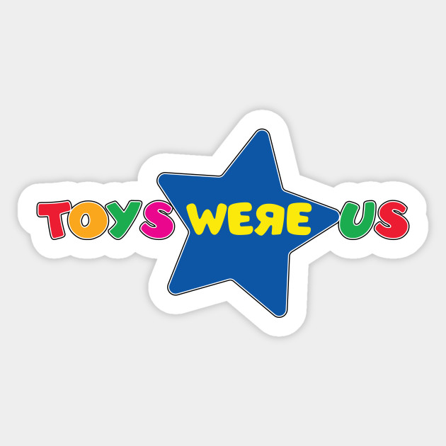 Toys Were Us Old School Toys R Us Sticker Teepublic