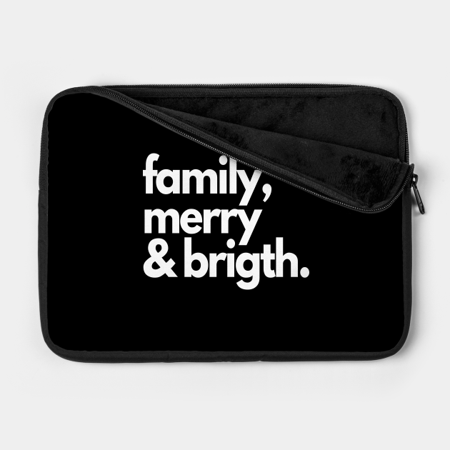 FAMILY MERRY AND BRIGTH