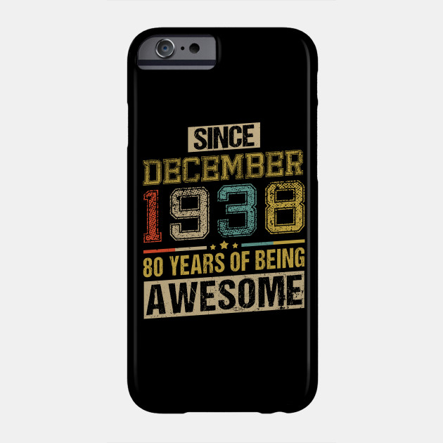 Awesome Since December 1938 80 Years Birthday Gift Phone Case