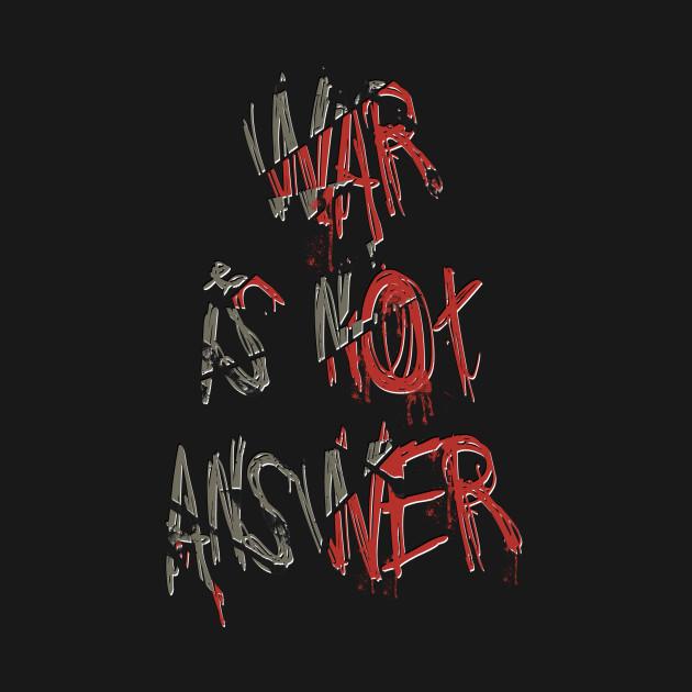 war is not answer