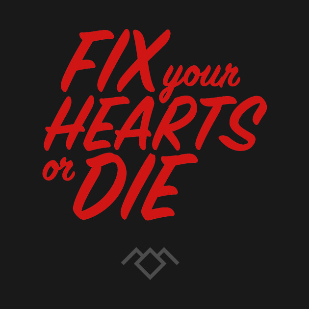 Fix Your Hearts or Die - 2nd Version