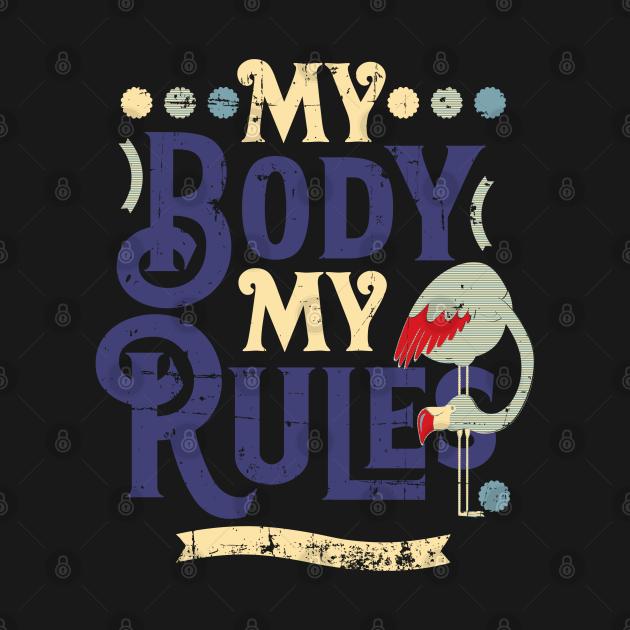 Retro Pop My Body My Rules Flamingo Design