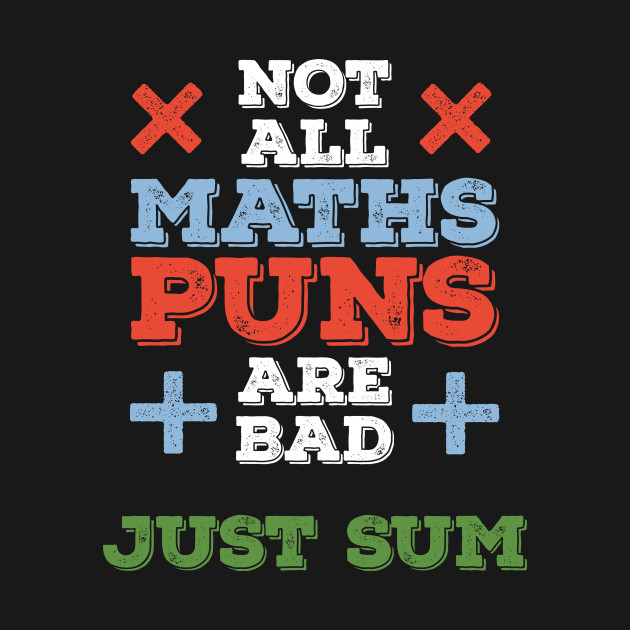 Not All Maths Puns Are Bad, Just Sum Funny Math Gifts