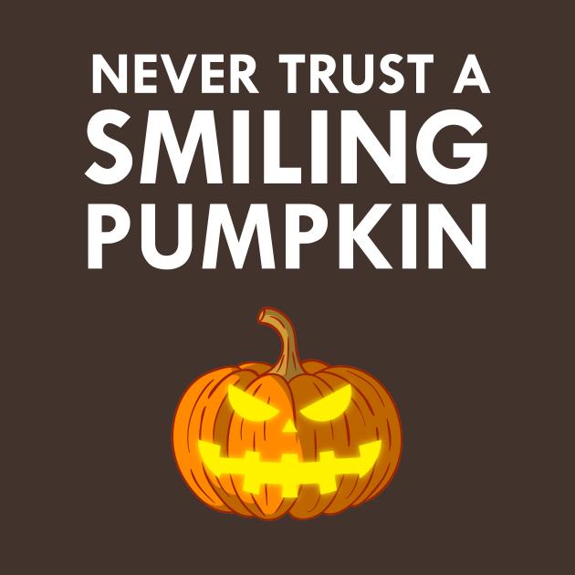 Never Trust A Smiling Pumpkin Funny Halloween