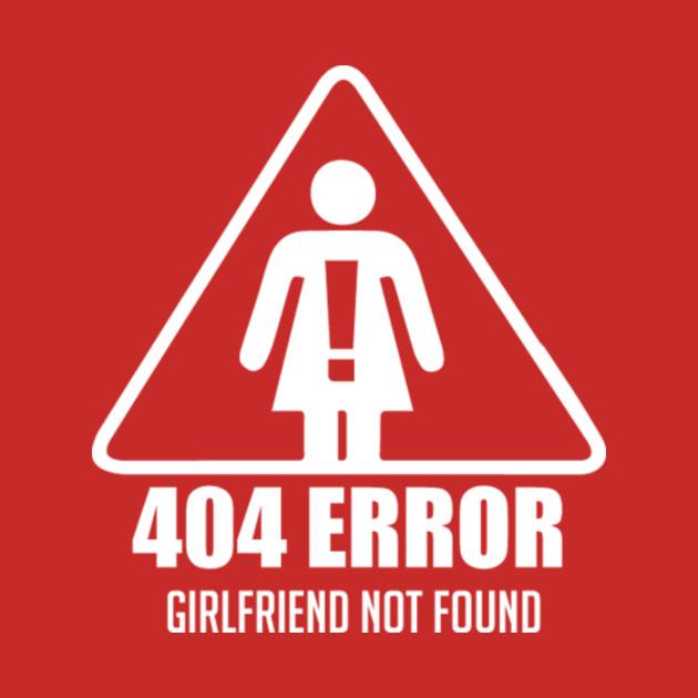 404 Error Girlfriend not found