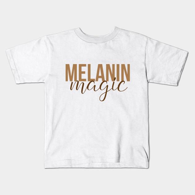 f6da2b762 Melanin Magic   Black Girl Magic - Black Girl Magic - Kids T-Shirt ...