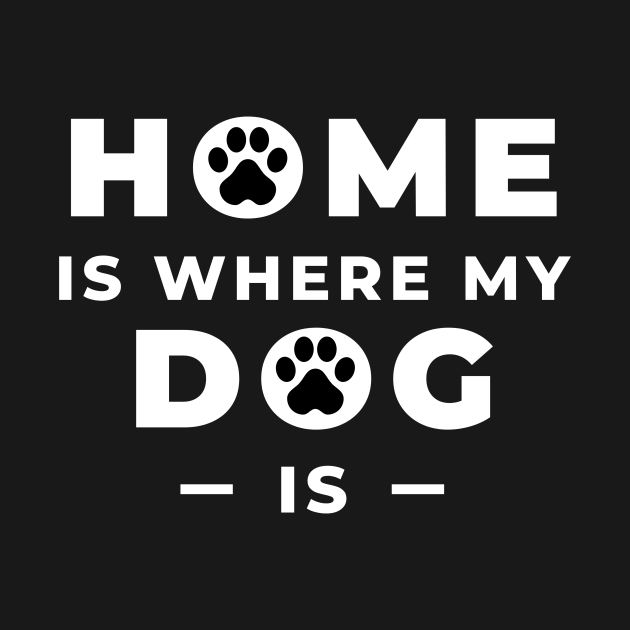 Home Is Where My Dog Is Design