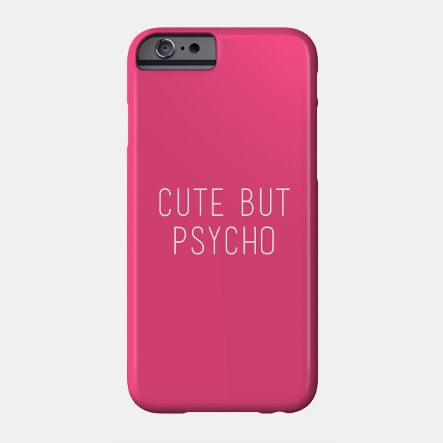 online store b1105 09e21 Psycho Funny Teenage Girl Hipster Phrase