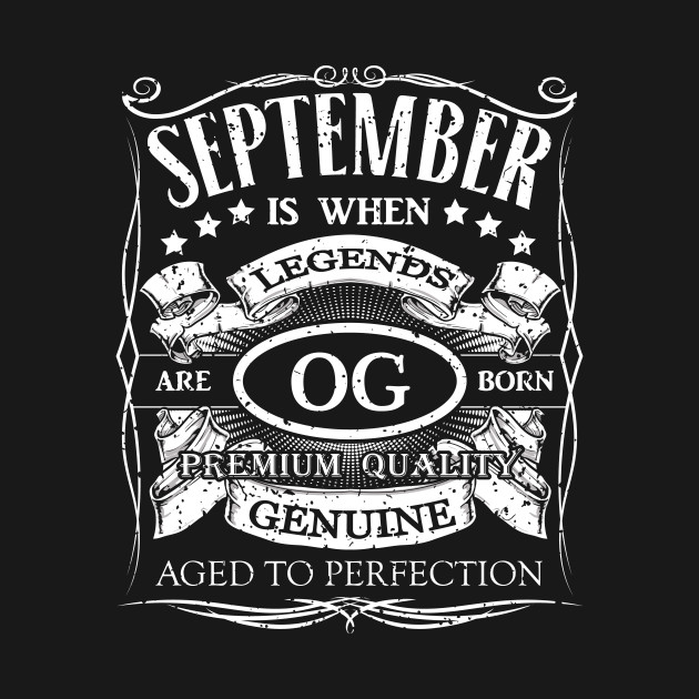 September Is When Legends Are Born Birthday Month T Shirt
