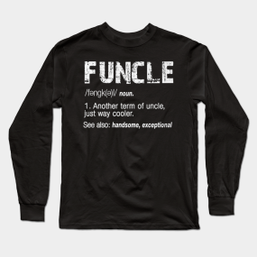 Funcle Definition Long Sleeve T-Shirts | TeePublic