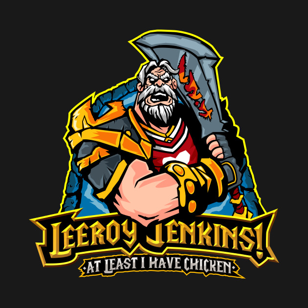 Leeroy Jenkins!