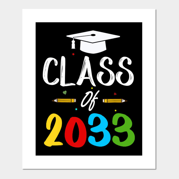 Class Of 2033 Grow With Me Shirt Gift Ideas For Kids - Class Of 2033 -  Posters and Art Prints | TeePublic AU