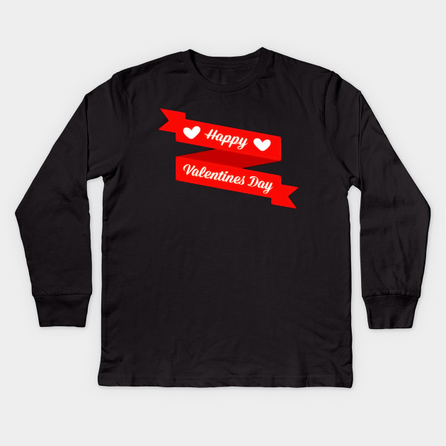 Happy Valentine Day Valentines Day Gift Ideas Kids Long Sleeve T