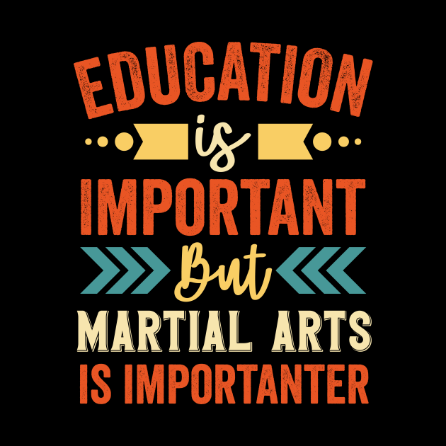 Education Is Important But Martial Arts Is Importanter