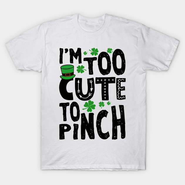38230c8cf Too Cute To Pinch Funny St. Patricks For Kids - St Patricks Day Kids ...