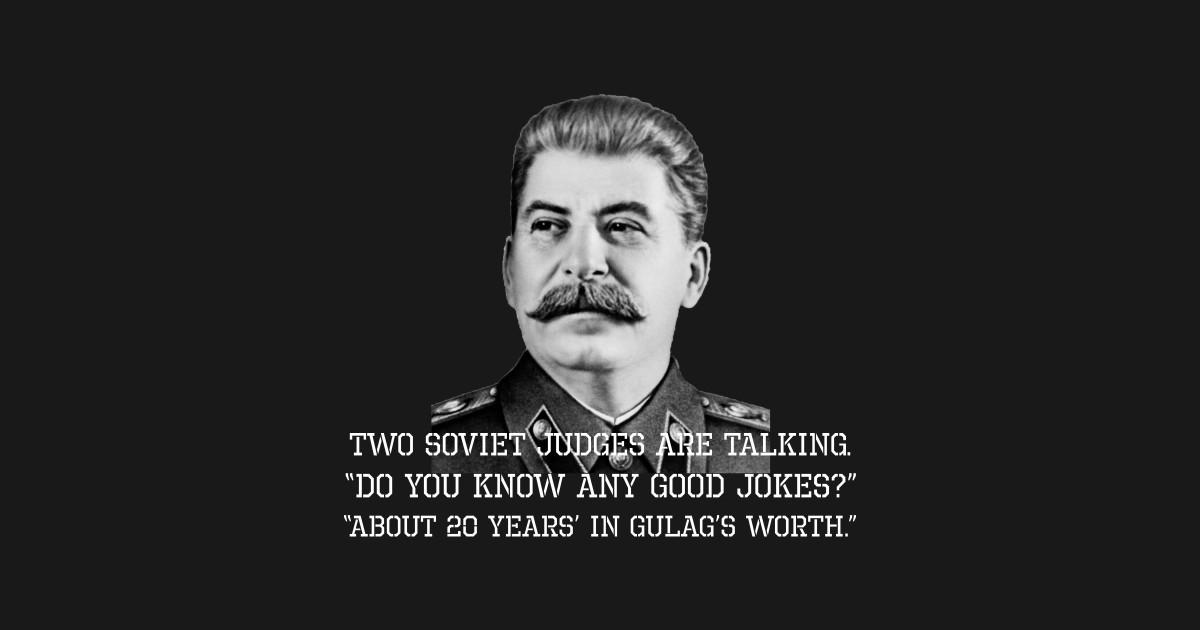 Communist Joke Worth 20 Years Worth Of Gulag - Soviet ...