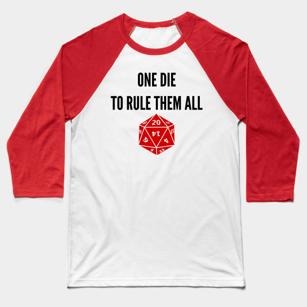 One Die to Rule Them All D20 RPG Games Dice Meme Baseball T-Shirt