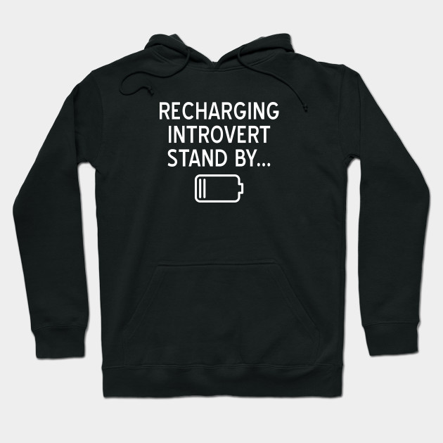 Funny Recharging Introvert Stand By