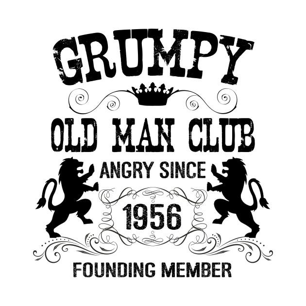 Grumpy Old Man Since 1956