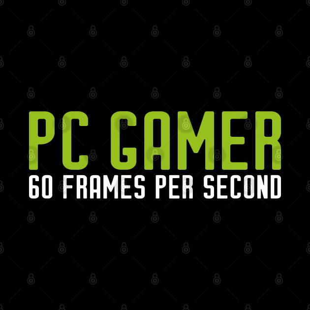 PC Gamer PC Gaming 60 FPS Gift Present Frames