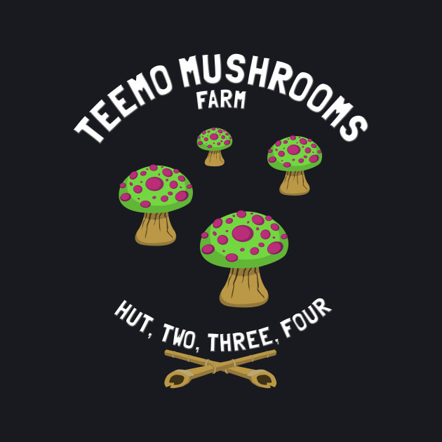 Teemo mushrooms farm