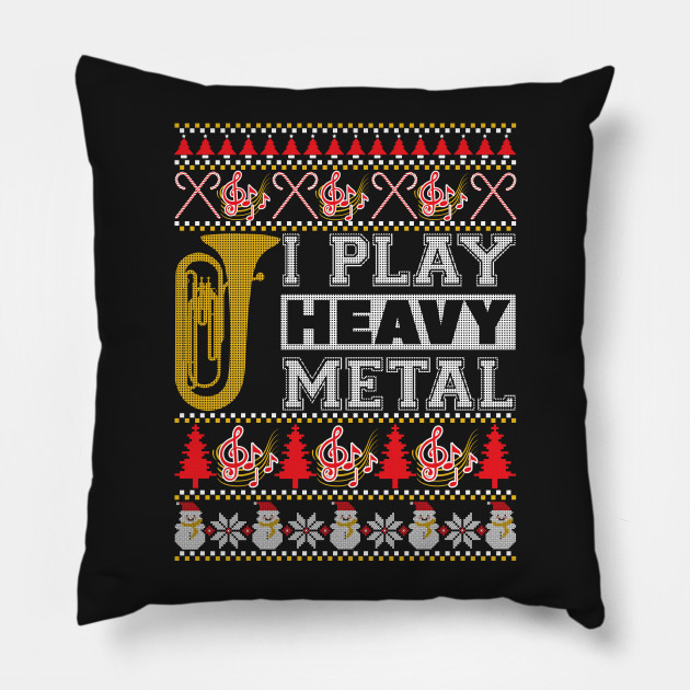 Tuba I Play Heavy Metal Ugly Christmas Sweater Birthday Pillow
