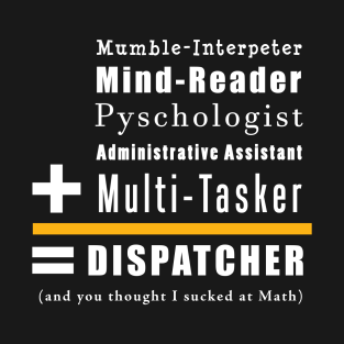 Funny Dispatcher T-Shirts | TeePublic