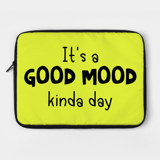 It\'s A Good Mood Kinda Day - Quotes - Black Text by mysticmagpie
