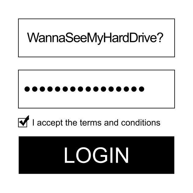 Wanna See My Hard Drive