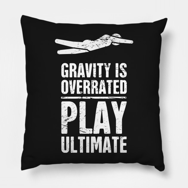gravity funny ultimate frisbee player ultimate frisbee pillow