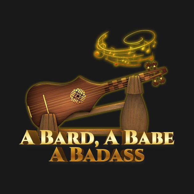 A Bard, A Babe, A Badass