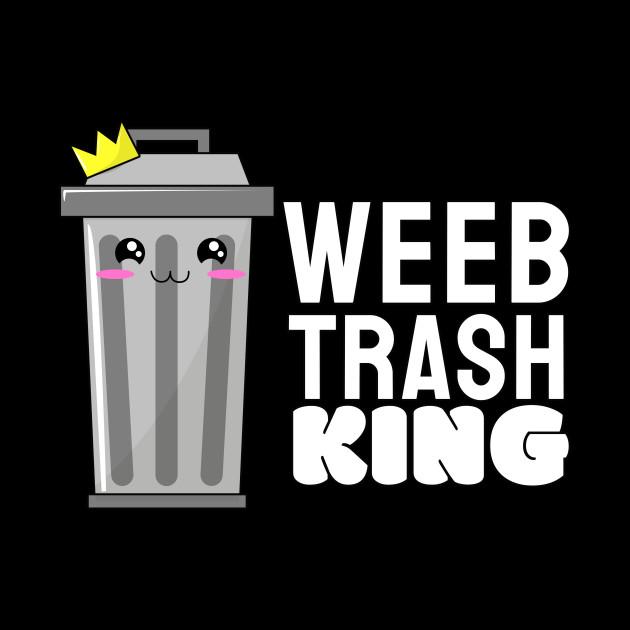 Weeb Trash I Weeaboo Trash I King Queen Couples