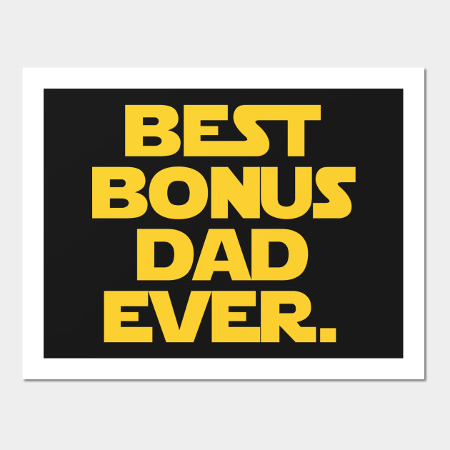 Best Bonus Dad Ever Father\'s Day Gift Father T Shirt - Father - Wall ...