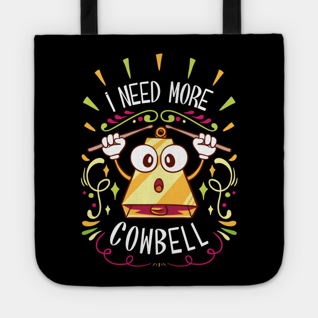 I Need More Cowbell - Funny Music Track Song Meme Illustration