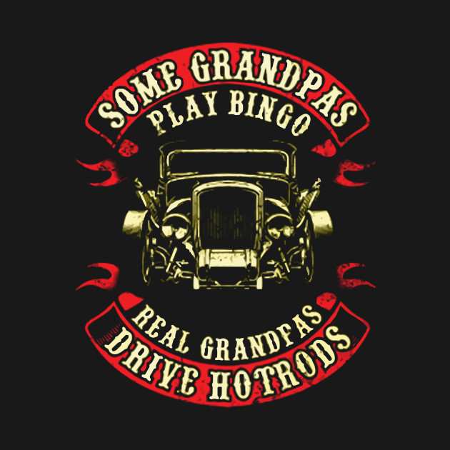 Real Grandpas Drive Hotrods