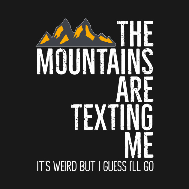 The Mountains Are Texting Me It's Weird