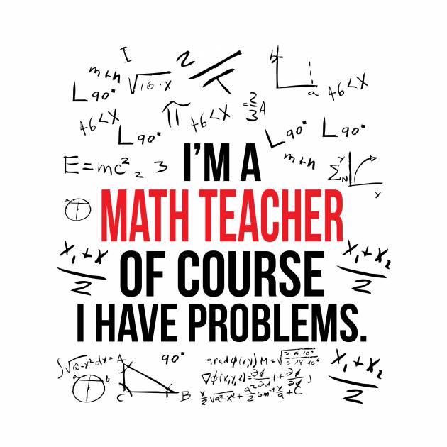 Math Teacher Problems