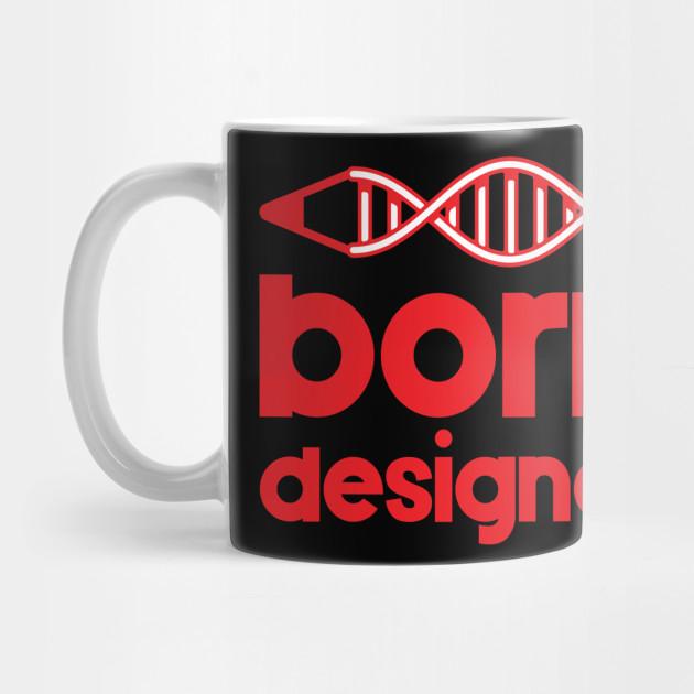 born designer creative jobs nice design designer gift mug
