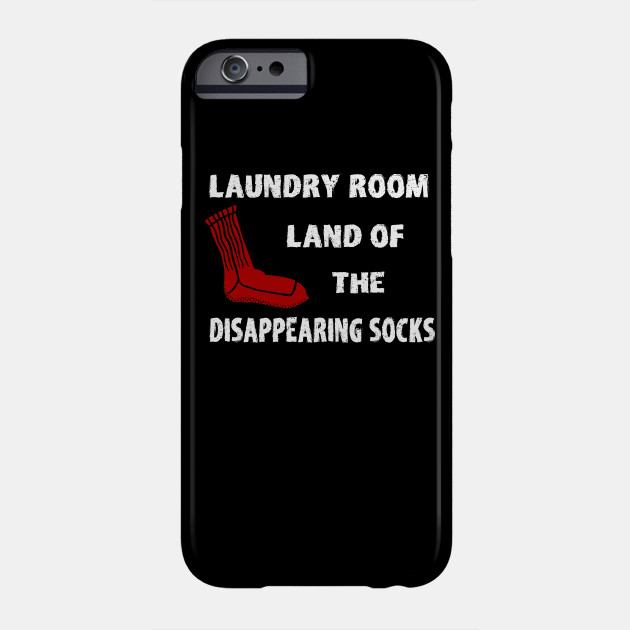 581e16c634 Laundry Room, Land of the Disappearing Socks - Lost Socks - Phone ...