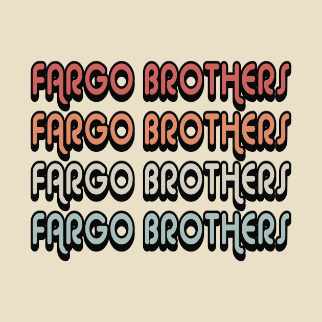 Fargo Brothers - Retro Design