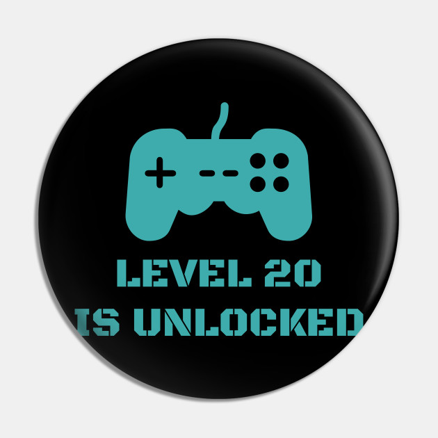 Level 20 is unlocked
